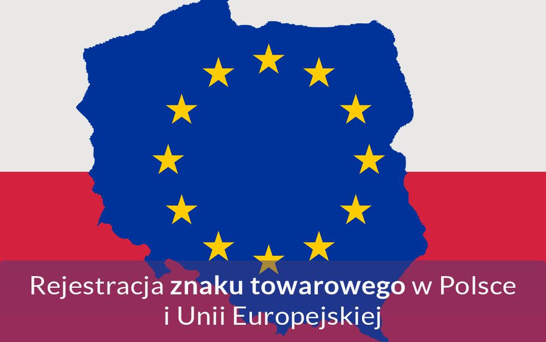 Rejestracja znaku towarowego w Polsce i Unii Europejskiej
