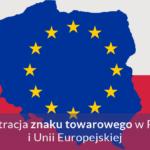Rejestracja znaku towarowego w Polsce i Unii Europejskiej - koszty