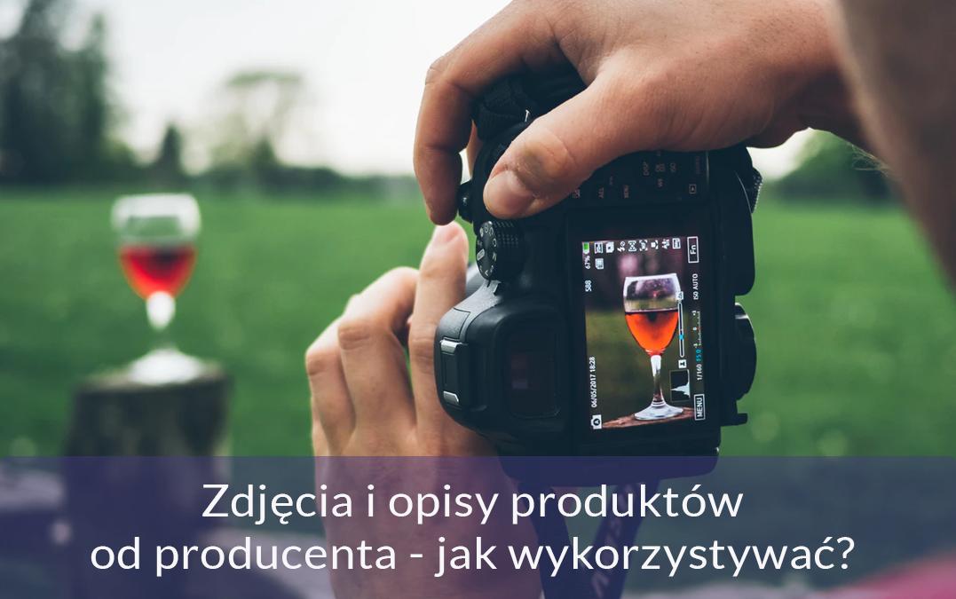Zdjęcia od producenta czy można wykorzystać