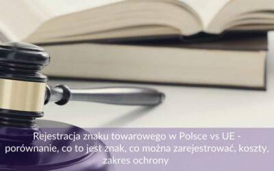 Rejestracja znaku towarowego w Polsce vs UE – porównanie, co to jest znak, co można zarejestrować, koszty, zakres ochrony